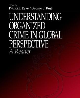 Sage Publications, Inc Understanding Organized Crime in Global Perspective: A Reader by Ryan, Patrick J./ Rush, George E. [Paperback] at Sears.com
