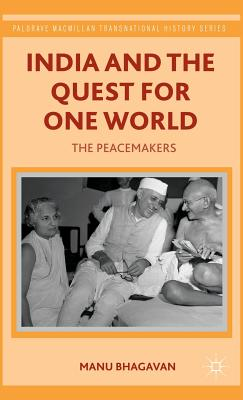 India and the Quest for One World By Bhagavan, Manu
